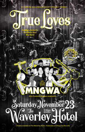 TRUE LOVES AND MNGWA IN CUMBERLAND BC!: True Loves, MNGWA @ The Waverley Hotel Nov 23 2019 - Oct 29th @ The Waverley Hotel