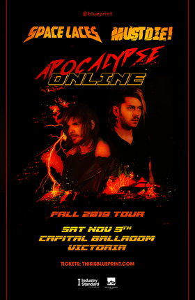 Apocalypse Online Tour: Space Laces, MUST DIE! @ Capital Ballroom Nov 9 2019 - Aug 11th @ Capital Ballroom