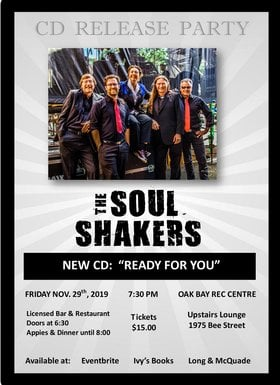 "The Soul Shakers ""Ready For You"" CD Release Party: Soul Shakers @ Oak Bay Rec Upstairs Lounge Nov 29 2019 - Oct 30th @ Oak Bay Rec Upstairs Lounge"