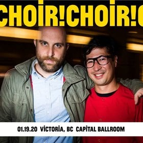Choir Choir Choir @ Capital Ballroom Jan 19 2020 - Jan 17th @ Capital Ballroom