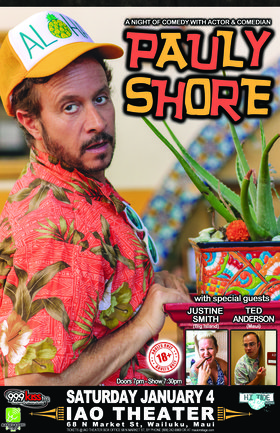 A night of comedy with Actor and Comedian: Pauly Shore, Justine Smith, Ted Anderson @ Iao Theater Jan 4 2020 - Oct 25th @ Iao Theater