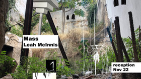 Mass: Leah McInnis @ Open Space Dec 14 2019 - Dec 12th @ Open Space