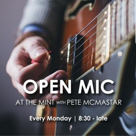 Open Mic at The Mint: Pete McMastar (Host) @ The Mint Dec 2 2019 - Oct 15th @ The Mint