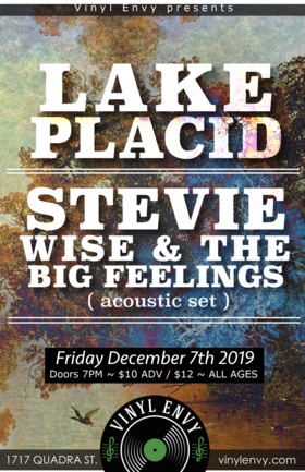 Lake placid (Victoria, BC), Stevie Wise & the Big Feelings  [Victoria, BC] (Acoustic Set) @ Vinyl Envy Dec 7 2019 - Sep 18th @ Vinyl Envy