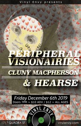 The Peripheral Visionaries (Victoria, BC), Hearse, Cluny Macpherson  (Victoria, BC) @ Vinyl Envy Dec 6 2019 - Sep 18th @ Vinyl Envy
