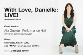 LIVE! with Love: Danielle LaPorte @ Alix Goolden Performance Hall Nov 27 2019 - Sep 29th @ Alix Goolden Performance Hall