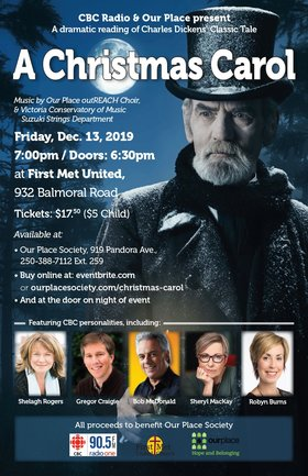 "CBC Radio and Our Place Society present a dramatic reading of Charles Dickens' ""A Christmas Carol"": Shelagh Rogers, Gregor Craigie, Bob McDonald, SHERYL MacKAY, Robyn Burns @ First Metropolitan United Church Dec 13 2019 - Apr 20th @ First Metropolitan United Church"