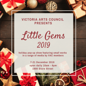LITTLE GEMS 2019 Holiday Show+Sale @ Victoria Arts Council Dec 7 2019 - Apr 7th @ Victoria Arts Council