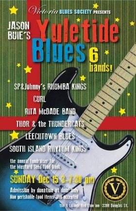 Jason Buie's Yuletide Blues: SP & Johnny's Rhumba Kings, CURL, Rita McDade Band, Thor And The Thundercats, Leechtown Blues, The South Island Rhythm Kings @ V-lounge Dec 15 2019 - Jun 5th @ V-lounge