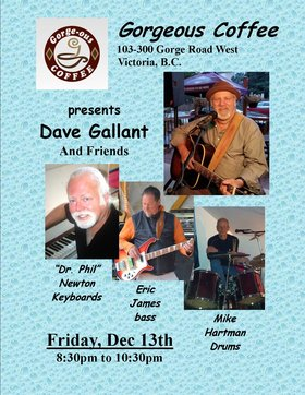"Dave Gallant & Friends: Dave Gallant, ""DR. PHIL"" NEWTON, Eric James , Mike Hartman @ Gorge-ous Coffee Dec 13 2019 - Sep 23rd @ Gorge-ous Coffee"