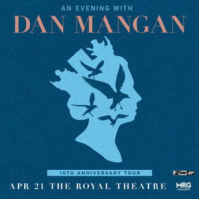 Dan Mangan @ Royal Theatre Apr 21 2020 - Jan 25th @ Royal Theatre