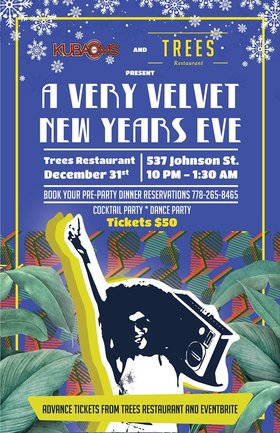 Velvet New Years Eve Party!: Kuba Oms, Velvet, Ghosty Boy @ Trees Restaraunt Dec 31 2019 - May 30th @ Trees Restaraunt