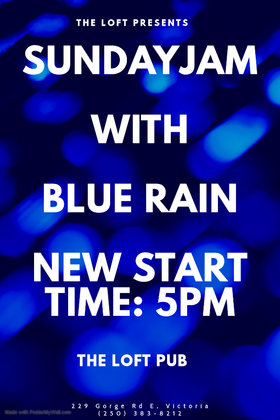 Sunday Jam at The Loft: Blue Rain @ The Loft (Victoria) Dec 29 2019 - Jul 14th @ The Loft (Victoria)