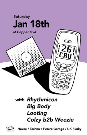 Vibrat x 2G Cru: Rhythmicon, Big Body , Colzy , Weezie, Looting  @ Copper Owl Jan 18 2020 - Jan 19th @ Copper Owl