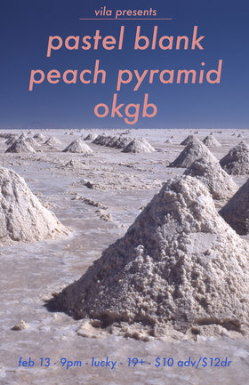 Pastel Blank, The OKGB, Peach Pyramid @ Lucky Bar Feb 13 2020 - Jan 25th @ Lucky Bar