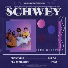 Schwey @ Lucky Bar Feb 18 2020 - Jul 12th @ Lucky Bar