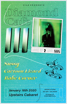 Diamond Cafe, Babe Corner, Cartoon Lizard, Sussy @ The Upstairs Cabaret Jan 16 2020 - Jan 19th @ The Upstairs Cabaret