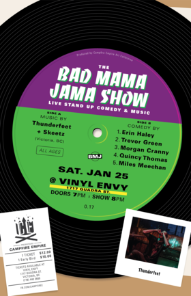 The Bad Mama Jama Show #17: Thunderfeet, Skeetz, Quincy Thomas, Miles Meechan, Morgan Cranny, Trevor Green, Erin Haley @ Vinyl Envy Jan 25 2020 - Jan 25th @ Vinyl Envy