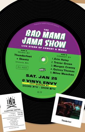 The Bad Mama Jama Show #17: Thunderfeet, Skeetz, Quincy Thomas, Miles Meechan, Morgan Cranny, Trevor Green, Erin Haley @ Vinyl Envy Jan 25 2020 - Oct 16th @ Vinyl Envy