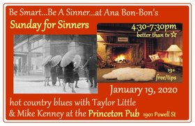 Sunday for Sinners: Ana Bon Bon, Taylor Little, Mike Kenney @ Princeton Pub Jan 19 2020 - Apr 6th @ Princeton Pub