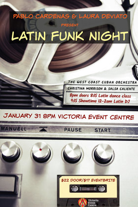 Latin Funk & Soul Night: Pablo Cardenas, The West Coast Cuban Orchestra @ Victoria Event Centre Jan 31 2020 - Jan 15th @ Victoria Event Centre