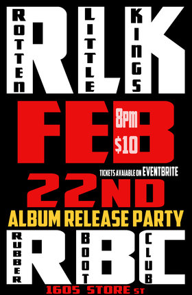 Album Release Party: Rotten Little Kings @ The Rubber Boot Club Feb 22 2020 - Aug 9th @ The Rubber Boot Club