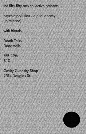 psychic pollution - digital apathy lp release: Psychic Pollution, Death Talks , Dead Malls @ CAVITY Curiosity Shop Feb 29 2020 - Jan 25th @ CAVITY Curiosity Shop