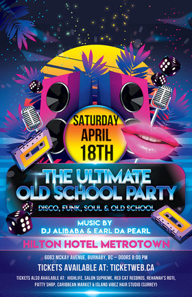 THE ULTIMATE OLD SCHOOL DANCE PARTY: DJ ALIBABA, EARL DA PEARL @ Hilton Hotel Metrotown Apr 18 2020 - May 29th @ Hilton Hotel Metrotown