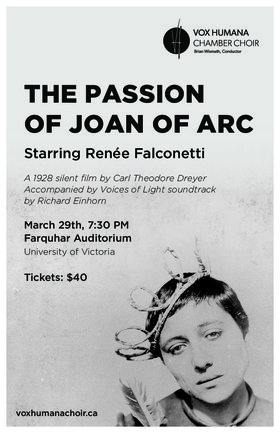The Passion of Joan of Arc: Vox Humana Chamber Choir @ The Farquhar at UVic Mar 29 2020 - Jan 25th @ The Farquhar at UVic