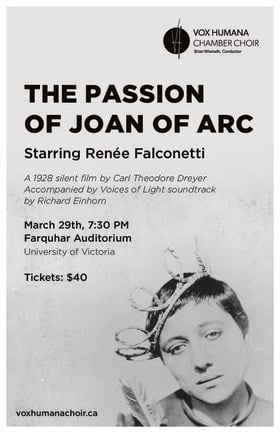 The Passion of Joan of Arc: Vox Humana Chamber Choir @ The Farquhar at UVic Mar 29 2020 - May 30th @ The Farquhar at UVic