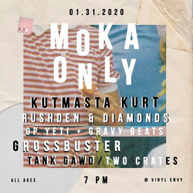 Hip-Hop Fundraiser Show: Moka Only, Kutmasta Kurt, Rushden & Diamonds, Grossbuster, OP Yeti, Gravy Beats, Tank Gawd, Two Crates @ Vinyl Envy Jan 31 2020 - Jan 25th @ Vinyl Envy