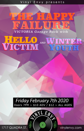 Happy Failure (Victoria, BC), Hello Victim (Vancouver, BC), Winter Youth  (Vancouver, BC) @ Vinyl Envy Feb 7 2020 - Jan 25th @ Vinyl Envy