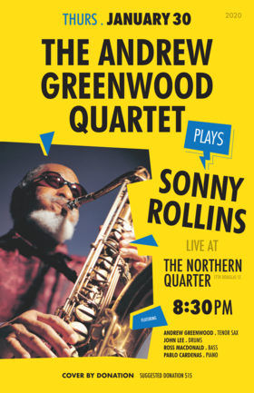 The Andrew Greenwood Quartet Plays Sonny Rollins: Andrew Greenwood - tenor sax, Pablo Cardenas- Piano , Ross Macdonald - bass, John Lee - drums @ Northern Quarter Jan 30 2020 - Jun 2nd @ Northern Quarter