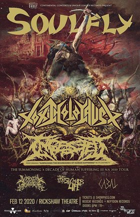 Soulfly, Toxic Holocaust, Ingested, Visceral Disgorge, The Last Ten Seconds of Life, CABAL @ Rickshaw Theatre Feb 12 2020 - Feb 20th @ Rickshaw Theatre
