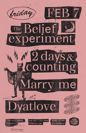 The Belief Experiment, 2 Days and Counting, Marry Me, Dyatlove @ Railway Club Feb 7 2020 - Feb 24th @ Railway Club