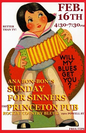 Sunday for Sinners Music Saloon: Ana Bon Bon, Taylor Little, Mike Kenney @ Princeton Pub Feb 16 2020 - Apr 6th @ Princeton Pub