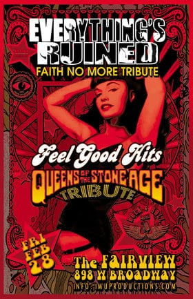 Faith No More & Queens Of The Stone Age Tributes: EVERYTHINGS RUINED (Faith No More Tribute), Feel Good Hits @ Fairview Pub Feb 28 2020 - Feb 21st @ Fairview Pub