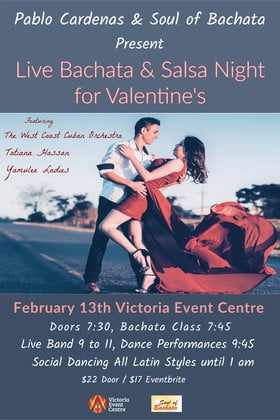 Pablo Cardenas Presents Live Bachata-Salsa Night for Valentine's: Pablo Cardenas, The West Coast Cuban Orchestra @ Victoria Event Centre Feb 13 2020 - May 31st @ Victoria Event Centre
