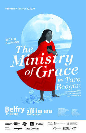 The Ministry of Grace @ Belfry Theatre Mar 1 2020 - Jun 6th @ Belfry Theatre