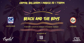Beach and the Boys Benefit Concert: OK Charlie , The Bankes Brothers @ Capital Ballroom Mar 20 2020 - Aug 11th @ Capital Ballroom