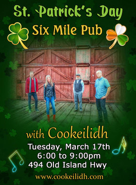 St. Patrick's Day at Six Mile Pub: Cookeilidh @ Six Mile Pub Mar 17 2020 - Sep 24th @ Six Mile Pub