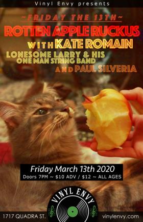 Friday the 13th: Rotten Apple Ruckus, Kate Romain, Lonesome Larry's One Man String Band, Paul Silveria  @ Vinyl Envy Mar 13 2020 - Sep 18th @ Vinyl Envy