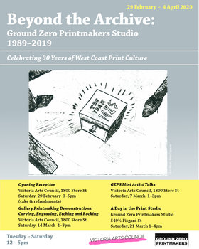 Beyond the Archive: Ground Zero Printmakers Studio @ Victoria Arts Council Feb 29 2020 - Apr 7th @ Victoria Arts Council
