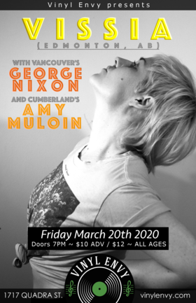 Vissia (Edmonton, AB), Amy Muloin, George Nixon (Vancouver, BC) @ Vinyl Envy Mar 20 2020 - Sep 18th @ Vinyl Envy