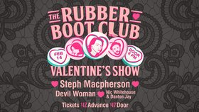 Steph Macpherson, Devil Woman , Nic Whitehouse @ The Rubber Boot Club Feb 14 2020 - Apr 3rd @ The Rubber Boot Club