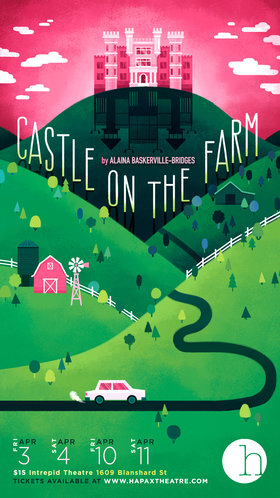 Castle On The Farm @ Intrepid Theatre Apr 3 2020 - Apr 1st @ Intrepid Theatre