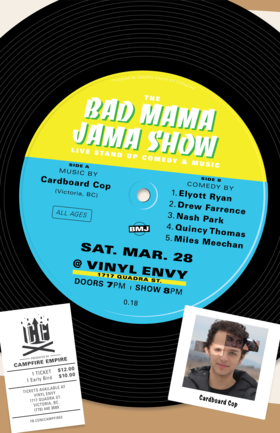 The Bad Mama Jama Show #18: Cardboard Cop, Hello, Quincy Thomas, Elyott Ryan, Miles Meechan, Drew Farrence @ Vinyl Envy Mar 28 2020 - Sep 18th @ Vinyl Envy