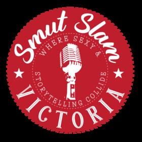 "Smut Slam Victoria: ""Spring Has Sprung"" @ Victoria Event Centre Apr 23 2020 - Oct 15th @ Victoria Event Centre"