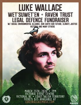 Luke Wallace Fundraiser for Wet'suwet'en: Luke Wallace @ Victoria Event Centre Mar 25 2020 - May 31st @ Victoria Event Centre