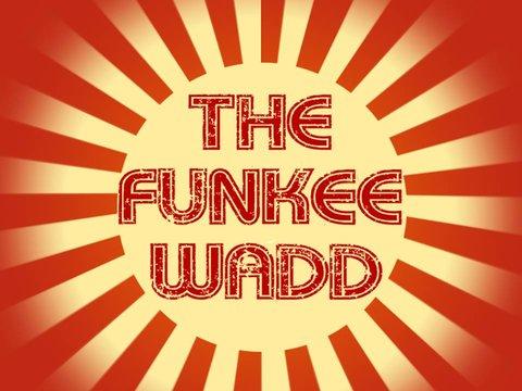 The Funkee Wadd